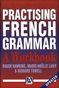 amazon com practising french grammar a workbook a hodder arnold publication french edition