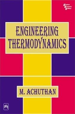 engineering thermodynamics book by vijayaraghavan engineering thermodynamics by achuthan m pdf