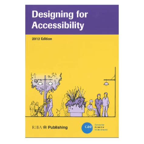 accessible design for the built environment centre for accessible environments cae 187 designing for