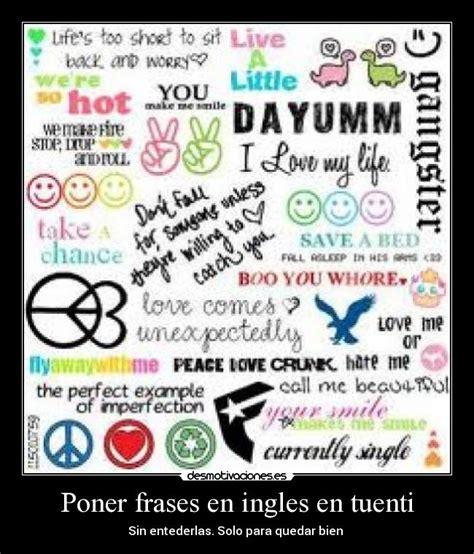 imagenes de frases en ingles y español pin frases en ingles son muy bonitas desmotivacioneses