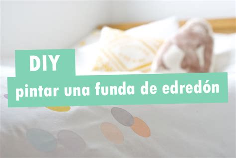 edredon diy diy pinta tu funda de edred 243 n decoracion