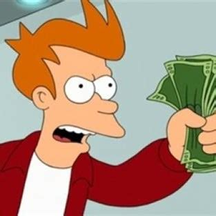 Shut Up And Take My Money Meme Generator - 49er photoshop thread aka the greatest niner thread