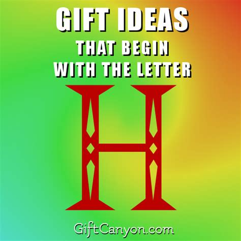 Gift With Letter H Big List Of Gifts That Begin With The Letter H Gift