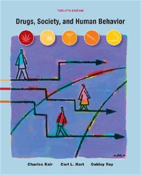 drugs society and human behavior ebook drugs society and human behavior by carl hart reviews
