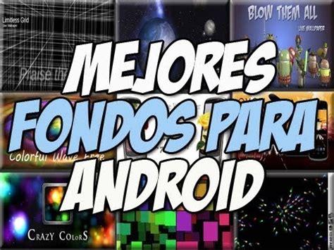 imagenes cool para android 10 fondos de pantalla para android recomendados fondos