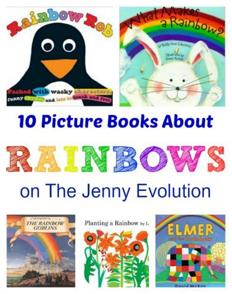 picture books for toddlers and preschoolers 10 picture books about rainbows the evolution