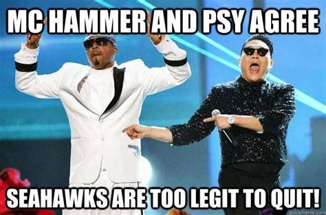 Mc Hammer Meme - seahawks meme psy agree seahawks are too legit to