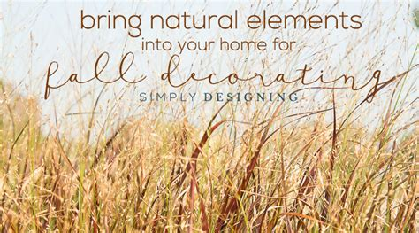 10 ways to bring natural organic elements into your bring natural elements into your home for fall decorating