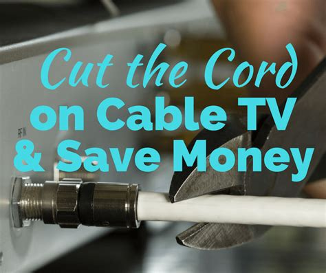 cut  cable tv cord  save money