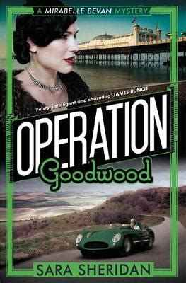 calling a mirabelle bevan mystery books operation goodwood by waterstones