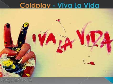 viva la vida coldplay viva la vida by hugo