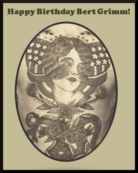 happy birthday tattoo artist bert grimm s birthday tribute
