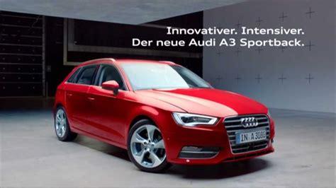 Musik Audi Werbung by Der Neue Audi A3 Sportback Audi A 3 Sportback Audi Werbung