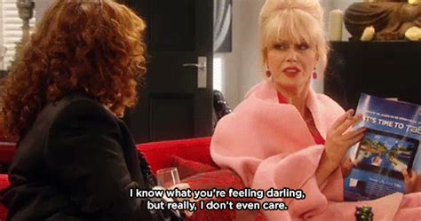 Ab Fab Meme - 21 signs patsy stone from quot absolutely fabulous quot is your
