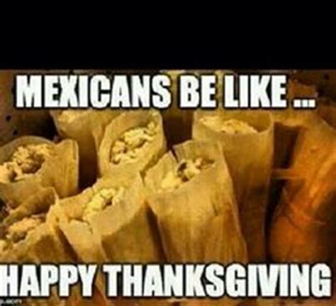 Mexican Thanksgiving Meme - 1000 images about you know you re mexican if on