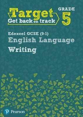 target grade 3 writing 0435183222 target grade 5 writing edexcel gcse 9 1 english language workbook david grant 9780435183295