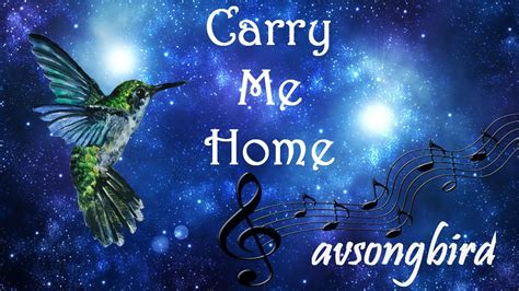 quot carry me home quot original song by avsongbird