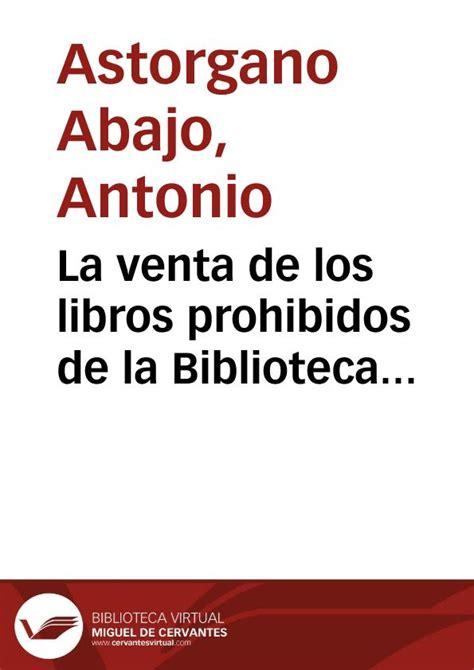 libro obras de tcito biblioteca la venta de los libros prohibidos de la biblioteca mayansiana 1801 antonio astorgano abajo