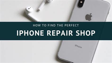 find  perfect iphone repair shop