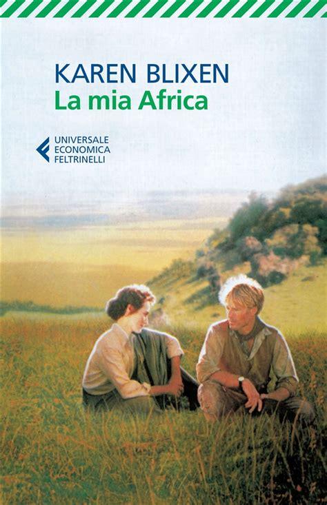 libro lamia libro la mia africa di k blixen lafeltrinelli