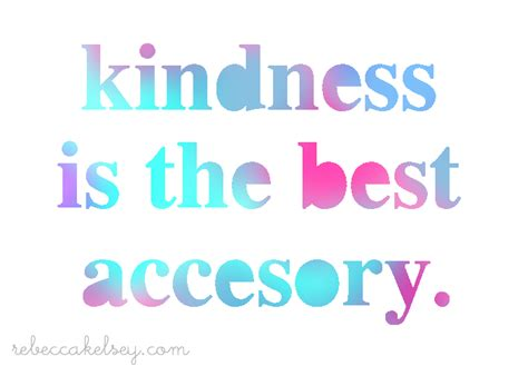 The Best Accessory by Kindness Do Something For Someone Else Don T Get