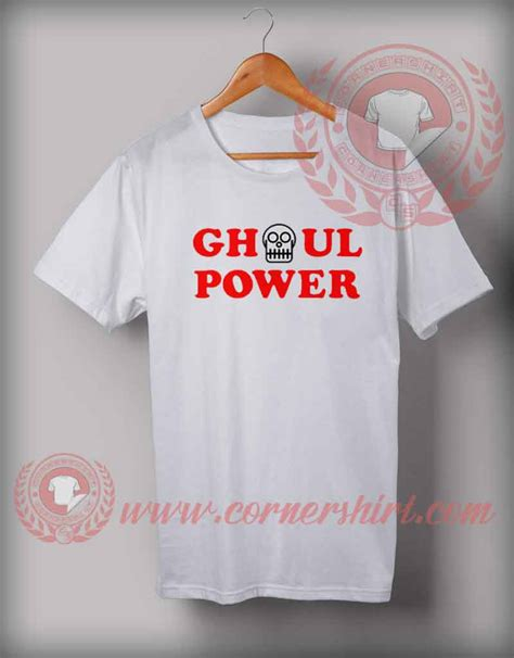 T Ghoul ghoul power t shirt custom shirts shirts for