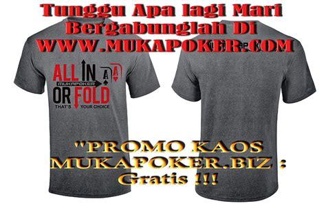 poker  indonesia terkenal mukapoker bonus baju kaos gratis poker  terkenal