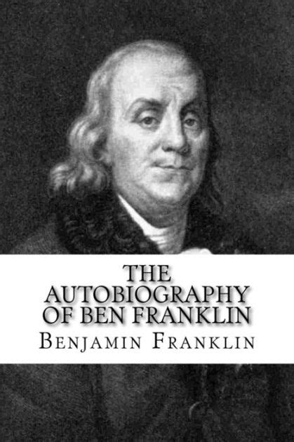 benjamin franklin biography en espanol the autobiography of ben franklin by benjamin franklin
