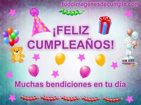 imagenes de feliz cumpleaños y muchas bendiciones im 225 genes de cumplea 241 os autor en im 225 genes de cumplea 241 os