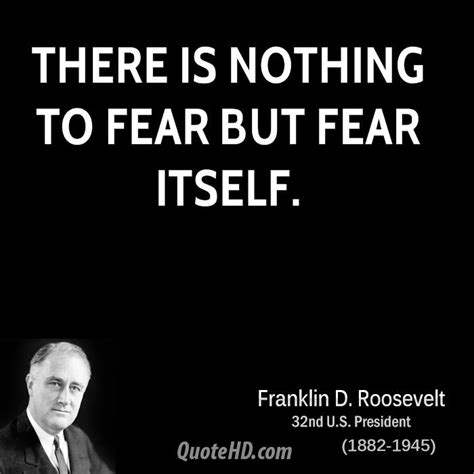 Nothing To Fear franklin roosevelt fear quotes quotesgram