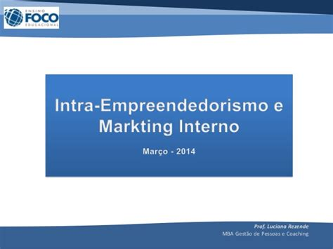 Mba Information Systems Interamericana De by Intraempreendedorismo E Marketing Interno
