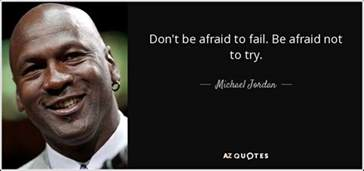 how to a not to be scared michael quote don t be afraid to fail be afraid not to