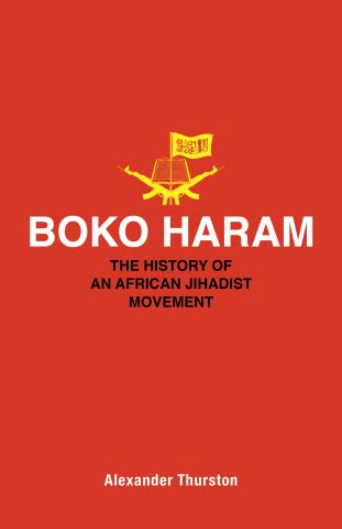 thurston a boko haram the history of an