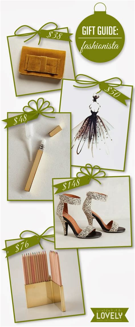 Gift Ideas For The Fashion Conscious by Wouldn T It Be Lovely