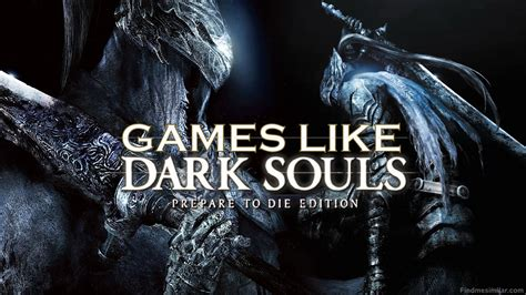 like souls top 10 like souls you can play on your pc