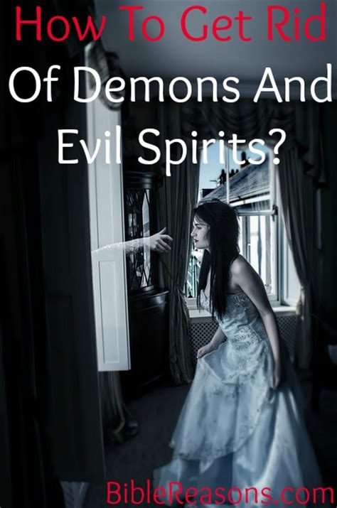 how to get rid of demons and evil spirits