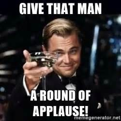 Applause Meme - give that man a round of applause gatsby gatsby meme