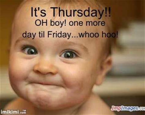 Funny Thursday Memes - its thursday almost friday quotes quotesgram