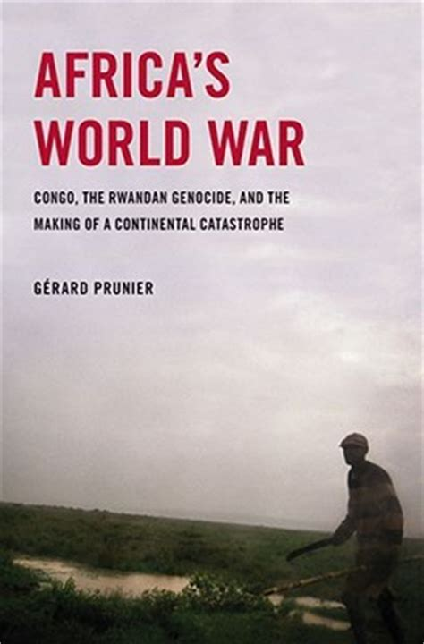 the congo and coasts of africa books africa s world war congo the rwandan genocide and the