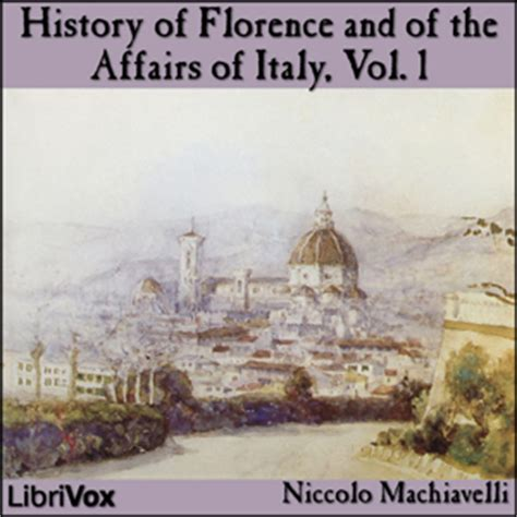 history of florence and the affairs of italy books listen to history of florence and of the affairs of italy