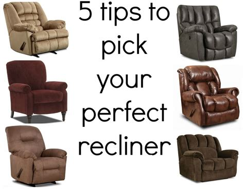 need help choosing a recliner these 5 tips can help