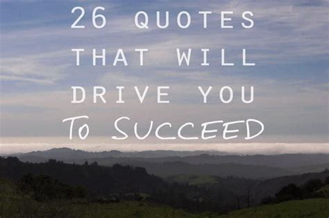 drive quotes drive to succeed quotes quotesgram