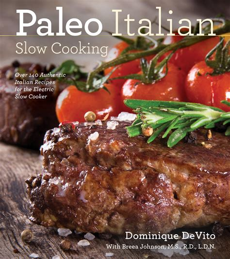 paleo cooker cookbook 250 amazing paleo diet recipes books paleo italian cooking book by cider mill press