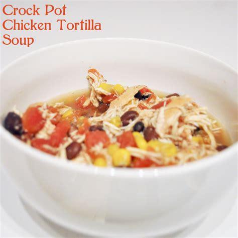 how to make crock pot chicken tortilla soup the love nerds