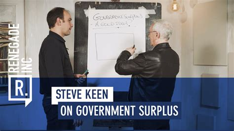 Cognitive Surplus Means That We Now Find Many With Prof Steve Keen On Government Surplus Renegade Inc