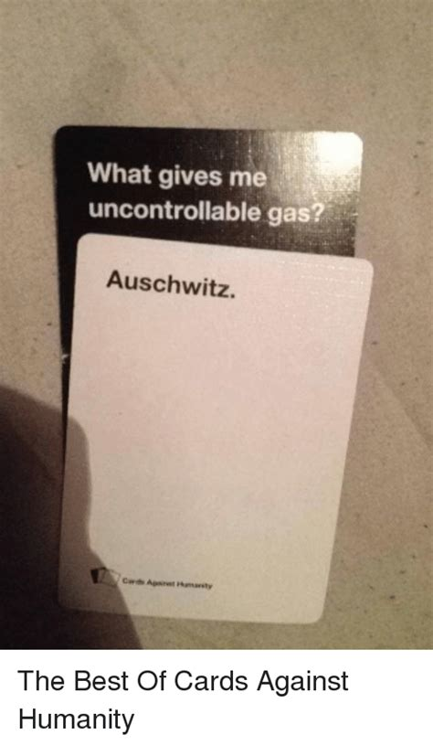 cards against humanity best of what gives me gas auschwitz the best of