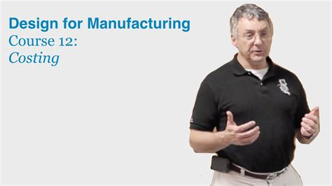 youtube design for manufacturing design for manufacturing course 12 costing