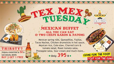 Tex Mex Tuesday Two Chefs Karon Patong All You Can Eat Mexican Buffet