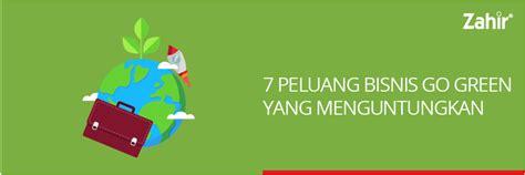 peluang bisnis  green  menguntungkan zahir
