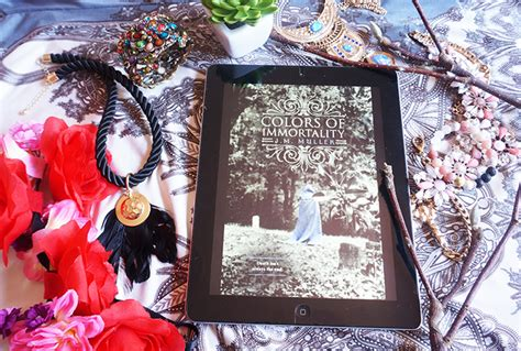 colors of immortality book review colors of immortality by j m muller the
